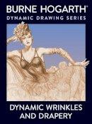 Hogarth, Burne - Dynamic Wrinkles and Drapery - 9780823015870 - V9780823015870