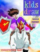 Hart, Chris - Kids Draw Manga Fantasy - 9780823026395 - V9780823026395