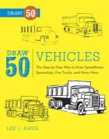 Ames, Lee J. - Draw 50 Vehicles: The Step-by-Step Way to Draw Speedboats, Spaceships, Fire Trucks, and Many More... - 9780823085699 - V9780823085699