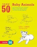 Ames, Lee J. - Draw 50 Baby Animals - 9780823085736 - V9780823085736
