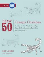 Ames, Lee J., Burns, Ray - Draw 50 Creepy Crawlies: The Step-by-Step Way to Draw Bugs, Slugs, Spiders, Scorpions, Butterflies, and Many More... - 9780823086146 - V9780823086146