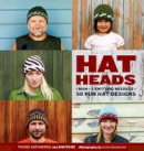 Trond Anfinnsen - HatHeads: 1 Man + 2 Knitting Needles = 50 Fun Hat Designs - 9780823092369 - V9780823092369