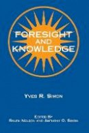 Simon, Yves R. - Foresight and Knowledge - 9780823216222 - V9780823216222