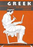 Hardy Hansen, Gerald M. Quinn - Greek: An Intensive Course - 9780823216635 - V9780823216635