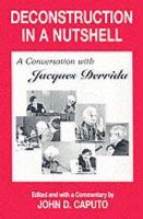 - Deconstruction in a Nutshell: A Conversation with Jacques Derrida (Perspectives in Continental Philosophy) - 9780823217557 - V9780823217557