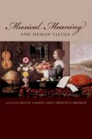 Kramer, Lawrence. Ed(s): Chapin, Keith - Musical Meaning and Human Values - 9780823230099 - V9780823230099