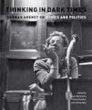 - Thinking in Dark Times: Hannah Arendt on Ethics and Politics - 9780823230761 - V9780823230761
