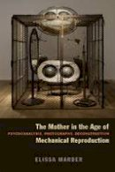 Marder, Elissa - Mother in the Age of Mechanical Reproduction - 9780823240562 - V9780823240562