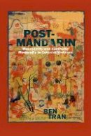 Tran, Ben - Post-Mandarin: Masculinity and Aesthetic Modernity in Colonial Vietnam - 9780823273140 - V9780823273140