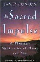Conlon, James - The Sacred Impulse: A Planetary Spirituality of Heart and Fire - 9780824518653 - KOC0010179