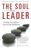 - The Soul of A Leader: Finding Your Path to Success and Fulfillment - 9780824524807 - KCG0002393