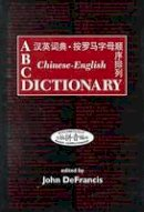 DEFRANCIS - DeFrancis: ABC Chin-Eng Dict Ref C (ABC Chinese Dictionary) - 9780824823207 - V9780824823207