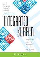 Young-Mee Cho, Hyo Sang Lee, Carol Schulz, Ho-Min Sohn, Sung-Ock Sohn - Integrated Korean: Beginning 1, 2nd Edition (Klear Textbooks in Korean Language) - 9780824834401 - V9780824834401