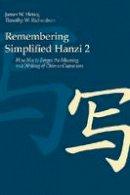 James W. Heisig, Timothy W. Richardson - Remembering Simplified Hanzi 2 - 9780824836559 - V9780824836559