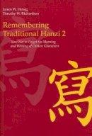 Heisig, James W.; Richardson, Timothy W. - Remembering Traditional Hanzi - 9780824836566 - V9780824836566