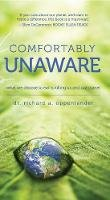 Oppenlander, Richard - Comfortably Unaware: What We Choose to Eat Is Killing Us and Our Planet - 9780825306860 - V9780825306860