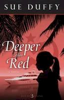 Duffy, Sue - Deeper Than Red: A Novel (Red Returning Trilogy) - 9780825442674 - V9780825442674