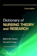 Powers RN  PhD, Dr. Bethel Ann, Knapp EdD, Dr. Thomas - Dictionary of Nursing Theory and Research: Fourth Edition - 9780826106650 - V9780826106650