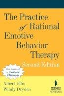 Ellis, Albert; Dryden, Windy - The Practice of Rational Emotive Behavior Therapy (Springer Series on Behavior Therapy and Behavioral Medicine): Second Edition - 9780826122162 - V9780826122162
