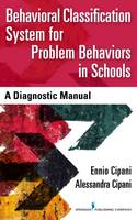 Cipani PhD, Ennio, Cipani MA, Alessandra - Behavioral Classification System for Problem Behaviors in Schools: A Diagnostic Manual - 9780826173416 - V9780826173416