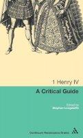 - 1 Henry IV: A critical guide (Continuum Renaissance Drama) - 9780826423313 - V9780826423313