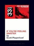 Plagenhoef, Scott - Belle and Sebastian's If You're Feeling Sinister (33 1/3) - 9780826428189 - V9780826428189
