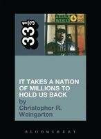 Weingarten, Christopher R. - Public Enemy's It Takes a Nation of Millions to Hold Us Back (33 1/3) - 9780826429131 - V9780826429131
