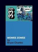 Charles, Bryan - Pavement's Wowee Zowee (33 1/3) - 9780826429575 - V9780826429575