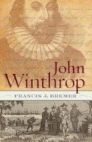 Bremer, Francis J. - John Winthrop: Biography as History - 9780826429926 - V9780826429926