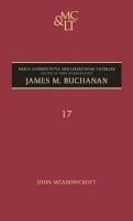 Meadowcroft, John - James M. Buchanan (Major Conservative & Libertarian Thinkers) - 9780826430809 - V9780826430809