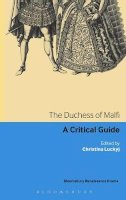 - The Duchess of Malfi: A critical guide (Continuum Renaissance Drama) - 9780826443274 - V9780826443274