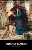Colon, Susan E. - Victorian Parables (New Directions in Religion & Literature) - 9780826443489 - V9780826443489