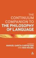 Kolbel, Max - The Continuum Companion to the Philosophy of Language (Continuum Companions) - 9780826444066 - V9780826444066