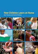 Thomas, Alan, Pattison, Harriet - How Children Learn at Home - 9780826479983 - V9780826479983