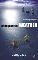 Philip Eden - Change in the Weather - 9780826480293 - V9780826480293