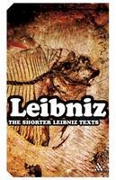 Leibniz, G. W. - The Shorter Leibniz Texts: A Collection of New Translations (Continuum Impacts) - 9780826489517 - V9780826489517