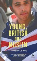 Lewis, Philip - Young, British and Muslim - 9780826497291 - V9780826497291