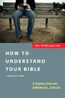 Sterrett, T. Norton, Schultz, Richard L. - How to Understand Your Bible - 9780830810932 - V9780830810932