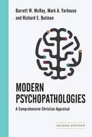 McRay, Barrett W., Yarhouse, Mark A., Butman, Richard E. - Modern Psychopathologies: A Comprehensive Christian Appraisal (Christian Association for Psychological Studies Books) - 9780830828500 - V9780830828500