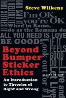 Wilkens, Steve - Beyond Bumper Sticker Ethics: An Introduction to Theories of Right and Wrong - 9780830839360 - V9780830839360