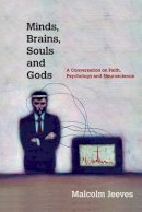 Jeeves, Malcolm - Minds, Brains, Souls and Gods: A Conversation on Faith, Psychology and Neuroscience - 9780830839988 - V9780830839988