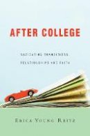 Reitz, Erica Young - After College: Navigating Transitions, Relationships and Faith - 9780830844609 - V9780830844609