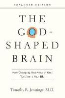 Jennings, Timothy R. - The God-Shaped Brain: How Changing Your View of God Transforms Your Life - 9780830844951 - V9780830844951