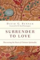 Benner, David G. - Surrender to Love: Discovering the Heart of Christian Spirituality (Spiritual Journey) - 9780830846115 - V9780830846115