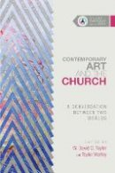 - Contemporary Art and the Church: A Conversation Between Two Worlds (Studies in Theology and the Arts) - 9780830850655 - V9780830850655