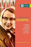 Bruner, Michael - 4: A Subversive Gospel: Flannery O'Connor and the Reimagining of Beauty, Goodness, and Truth (Studies in Theology and the Arts) - 9780830850662 - V9780830850662
