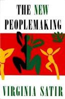 Satir, Virginia M. - The New Peoplemaking - 9780831400705 - V9780831400705