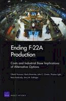 Younossi, Obaid, Brancato, Kevin, Graser, John C., Light, Thomas, Rudavsky, Rena - Ending F-22A Production: Costs and Industrial Base Implications of Alternative Options - 9780833046499 - V9780833046499