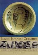 Wilson, Richard L. - Inside Japanese Ceramics: Primer of Materials, Techniques, and Traditions - 9780834804425 - V9780834804425