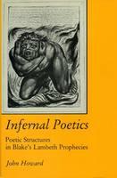 Howard, John D. - Infernal Poetics: Poetic Structure in Blake's Lambeth Prophecies - 9780838631768 - V9780838631768